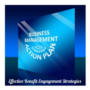 Effective Benefit Engagement Strategies